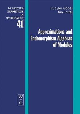 Approximations and Endomorphism Algebras of Modules - Göbel, Rüdiger, and Trlifaj, Jan