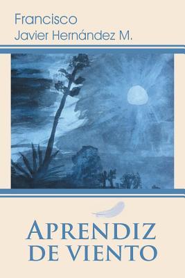 Aprendiz de Viento - Hernandez M, Francisco Javier