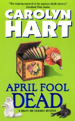 April Fool Dead - Hart, Carolyn