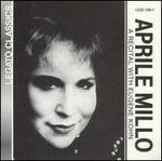Aprile Millo: A Recital with Eugene Kohn