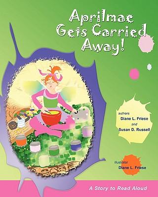Aprilmae Gets Carried Away!: The Screen Door Series - Russell, Susan D
