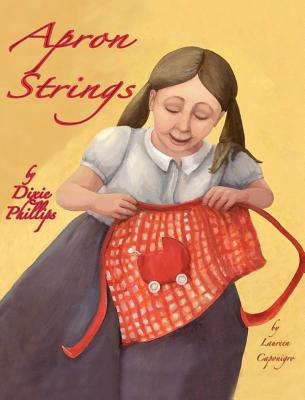 Apron Strings - Phillips, Dixie