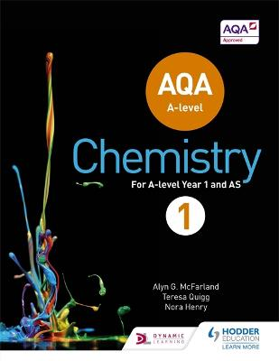 AQA A Level Chemistry Student Book 1 - McFarland, Alyn G., and Quigg, Teresa, and Henry, Nora