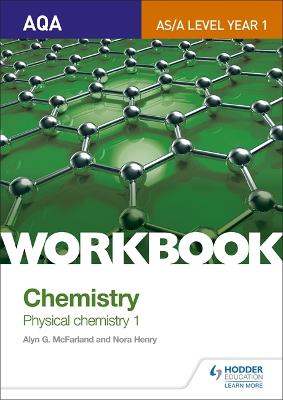 AQA AS/A Level Year 1 Chemistry Workbook: Physical chemistry 1 - McFarland, Alyn G., and Henry, Nora