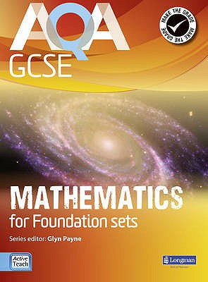 AQA GCSE Mathematics for Foundation sets Student Book - Payne, Glyn, and Robinson, Ian, and Morjaria, Avnee