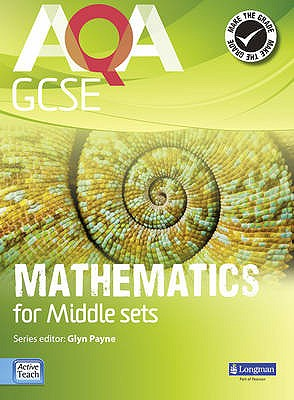 AQA GCSE Mathematics for Middle Sets Student Book - Payne, Glyn, and Robinson, Ian, and Morjaria, Avnee