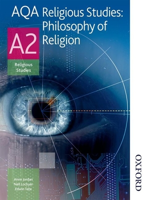 AQA Religious Studies A2: Philosophy of Religion - Jordan, Anne, and Tate, Edwin, and Lockyer, Neil