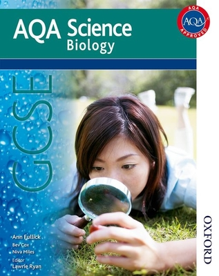 AQA Science GCSE Biology (2011 specification) - Fullick, Ann, and Ryan, Lawrie (Editor)