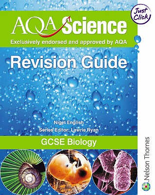 AQA Science GCSE Biology Revision Guide - English, Nigel, and Ryan, Lawrie (Volume editor)