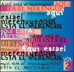 Aqui Esta el Merengue, Vol. 2