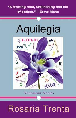 Aquilegia (Venomous Verses) - Trenta, Rosaria
