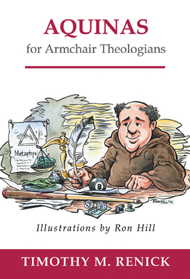 Aquinas for Armchair Theologians - Renick, Timothy Mark