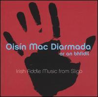 Ar an Bhfidil: On the Fiddle - Oisin Mac Diarmara