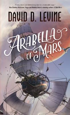 Arabella of Mars - Levine, David D