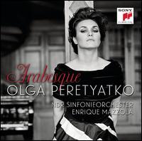 Arabesque - Olga Peretyatko (soprano); NDR Symphony Orchestra; Enrique Mazzola (conductor)