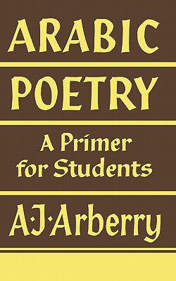 Arabic Poetry: A Primer for Students - Arberry, Arthur John