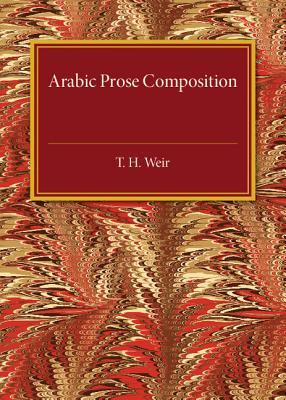 Arabic Prose Composition - Weir, T. H.