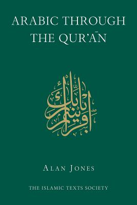 Arabic Through the Qur'an - Jones, Alan