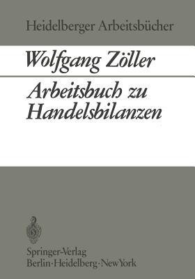 Arbeitsbuch Zu Handelsbilanzen - Zoller, W