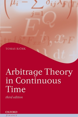 Arbitrage Theory in Continuous Time - Bjork, Tomas