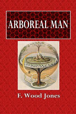Arboreal Man - Jones, F Wood