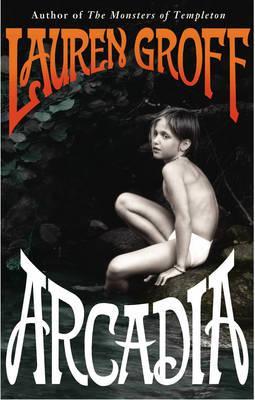 Arcadia - Groff, Lauren