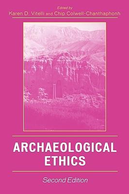 Archaeological Ethics - Vitelli, Karen D (Editor)