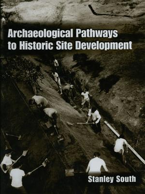 Archaeological Pathways to Historic Site Development - South, Stanley
