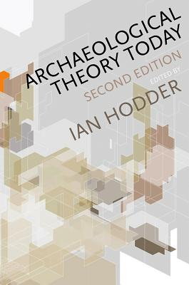 Archaeological Theory Today - Hodder, Ian