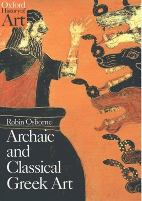 Archaic and Classical Greek Art - Osborne, Robin