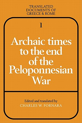 Archaic Times to the End of the Peloponnesian War - Fornara, Charles W, Professor (Translated by)