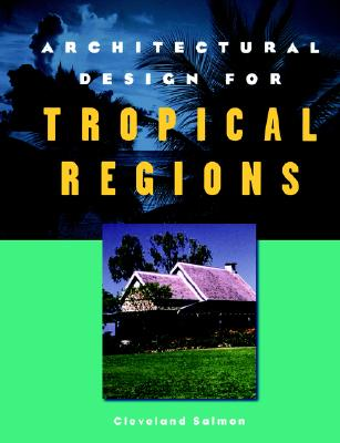 Architectural Design for Tropical Regions - Salmon, Cleveland