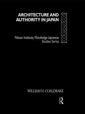 Architecture and Authority in Japan - Coaldrake, William