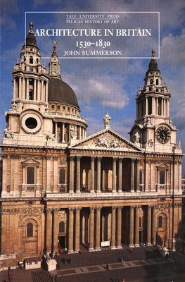 Architecture in Britain 1530 to 1830 - Summerson, John