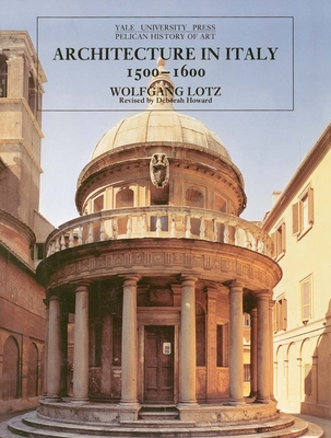 Architecture in Italy 1500-1600 - Lotz, Wolfgang