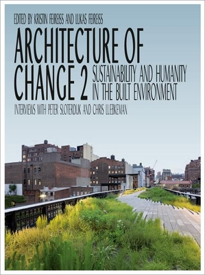 Architecture of Change 2: Sustainability and Humanity in the Built Environment - Feireiss, Kristin (Editor)