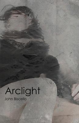 Arclight - Biscello, John, and Austin, Kindra M (Editor), and Ray, Christine E (Editor)