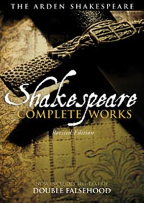 Arden Shakespeare Complete Works - Shakespeare, William, and Thompson, Ann (Editor), and Kastan, David Scott (Editor)