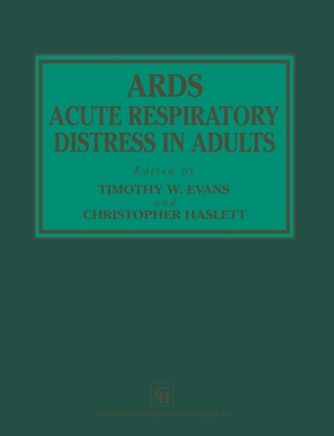 ARDS Acute Respiratory Distress in Adults - Evans, Timothy W, and Haslett, C