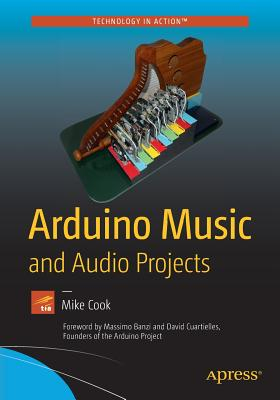 Arduino Music and Audio Projects - Cook, Mike