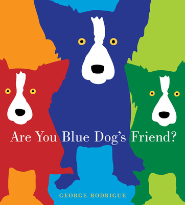 Are You Blue Dog's Friend? - Rodrigue, George