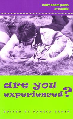 Are You Experienced?: Baby Boom Poets at Midlife - Gemin, Pamela (Editor)