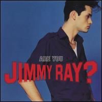 Are You Jimmy Ray? - Jimmy Ray