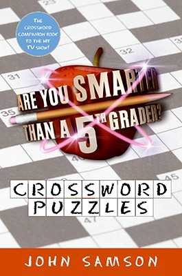 Are You Smarter Than a Fifth Grader? Crossword Puzzles - Samson, John