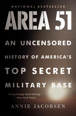 Area 51: An Uncensored History of America's Top Secret Military Base - Jacobsen, Annie
