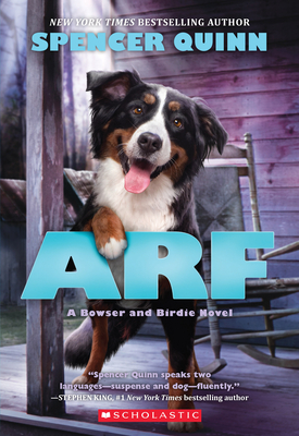 Arf: A Bowser and Birdie Novel - Quinn, Spencer