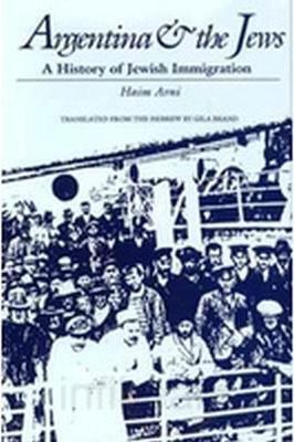 Argentina and the Jews: A History of Jewish Immigration - Avni, Haim