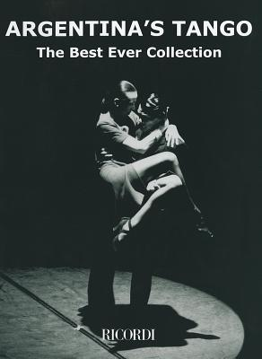 Argentina's Tango: The Best Ever Collection Piano Solo - Hal Leonard Publishing Corporation (Creator)