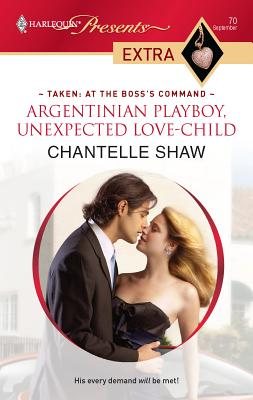 Argentinian Playboy, Unexpected Love-Child - Shaw, Chantelle