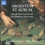 Argentum et Aurum: Musical Treasures from the Early Habsburg Renaissance